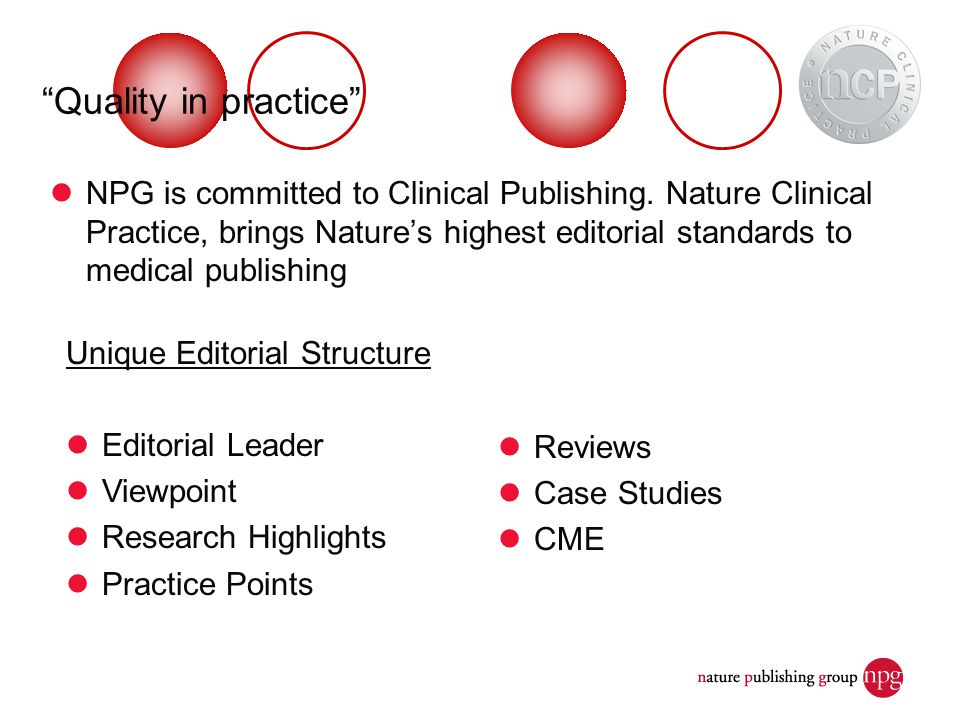 Quality in practice NPG is committed to Clinical Publishing.