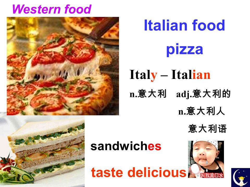 Western food Italian food pizza Italy – Italian n. adj. n. taste delicious sandwiches