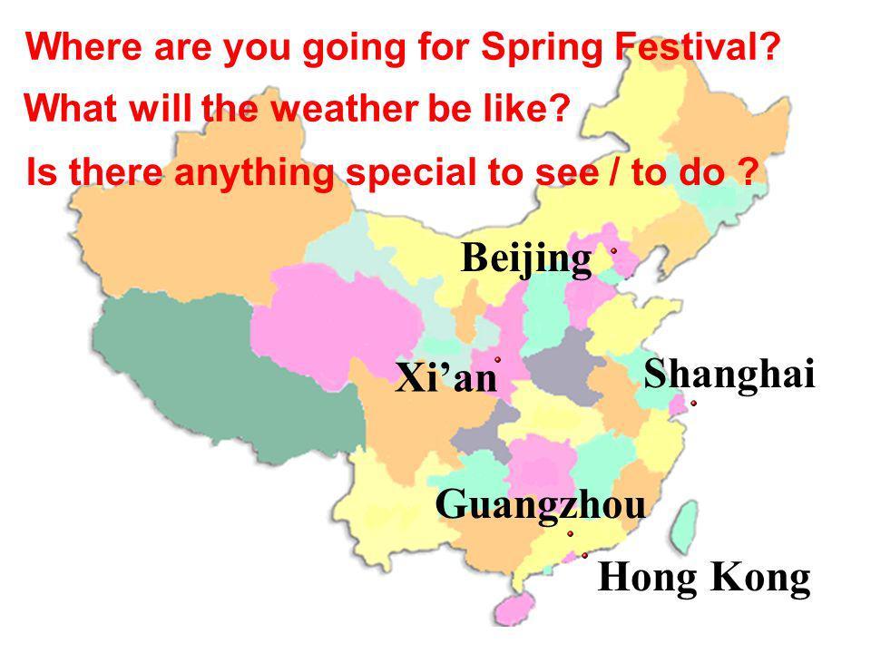 Beijing Shanghai Hong Kong Guangzhou Xian Where are you going for Spring Festival.