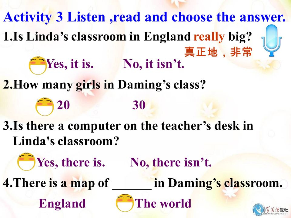 1.Is Lindas classroom in England really big? Yes, it is.No, it isnt. 2.How many girls in Damings class? 2030 3.Is there a computer on the teachers des
