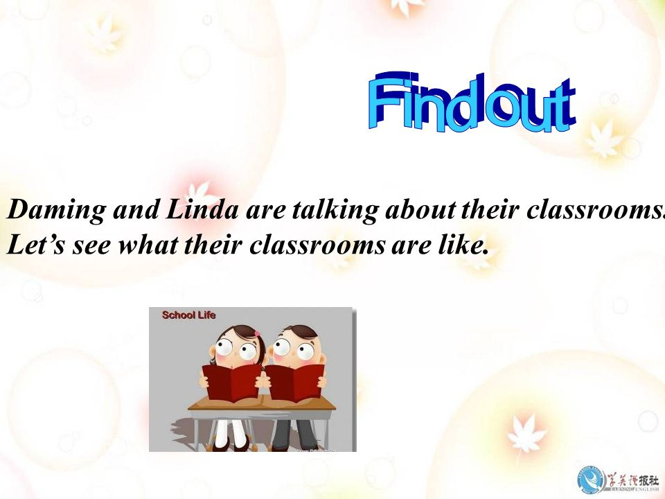 Daming and Linda are talking about their classrooms. Lets see what their classrooms are like.