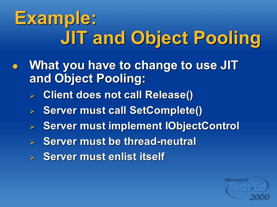 Example: JIT and Object Pooling What you have to change to use JIT and Object Pooling: What you have to change to use JIT and Object Pooling: Client d
