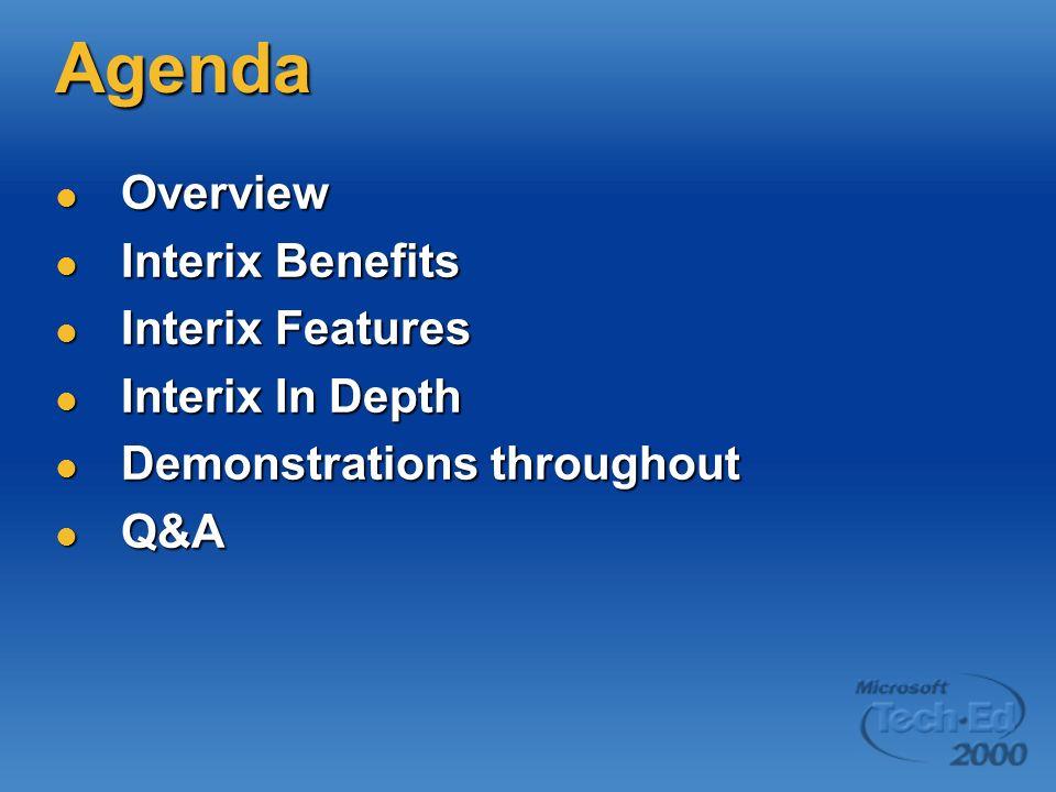 Agenda Overview Overview Interix Benefits Interix Benefits Interix Features Interix Features Interix In Depth Interix In Depth Demonstrations throughout Demonstrations throughout Q&A Q&A