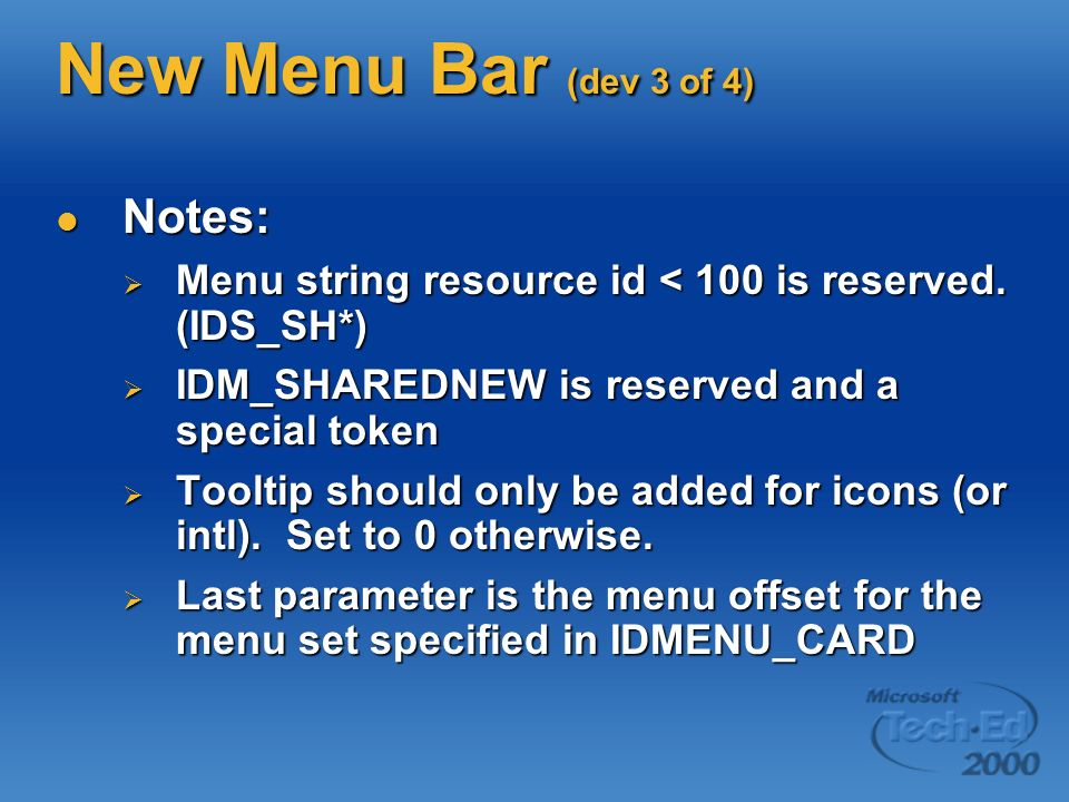New Menu Bar (dev 3 of 4) Notes: Notes: Menu string resource id < 100 is reserved.