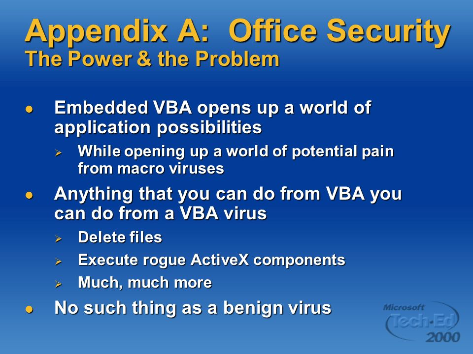Questions. See Appendix A for security issues in Office Thanks for attending.
