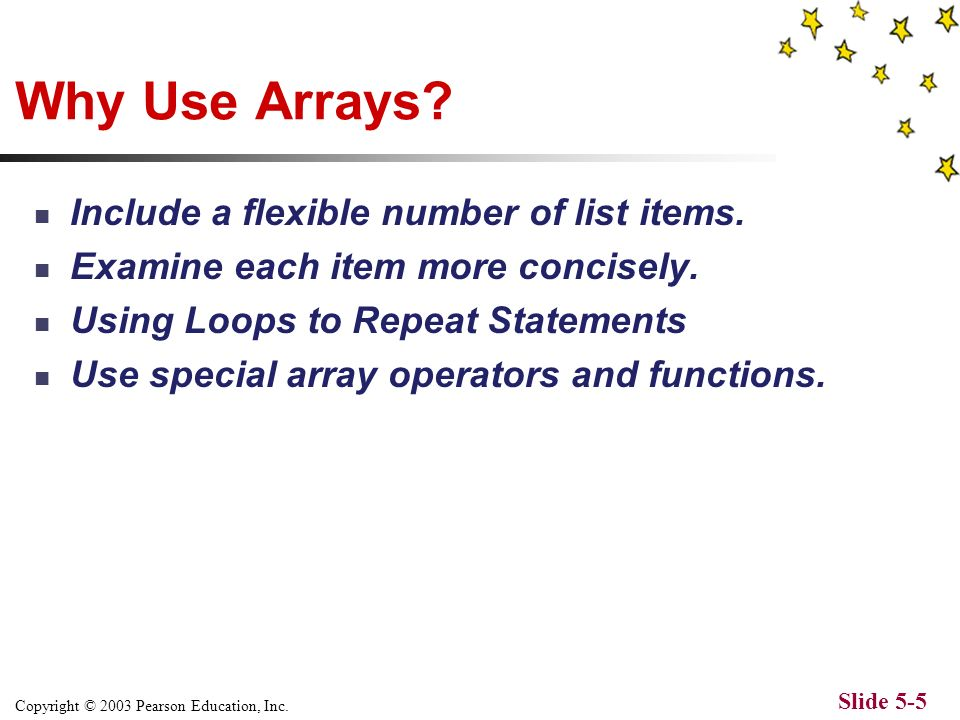 Copyright © 2003 Pearson Education, Inc. Slide 5-4 Array.