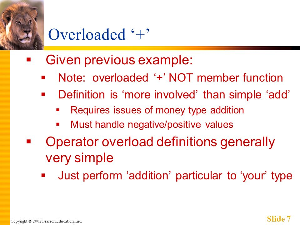 Copyright © 2002 Pearson Education, Inc. Slide 38 Overloaded >> Example Display 8.5, page 331