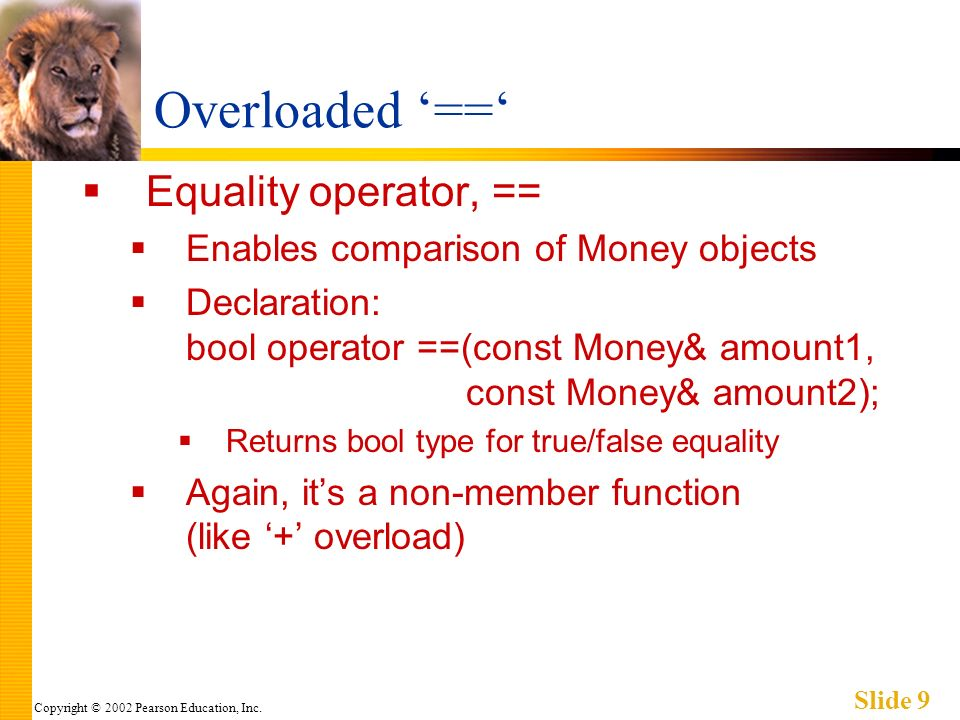 Copyright © 2002 Pearson Education, Inc. Slide 40 Overloaded >> Example Contd Display 8.5, page 331