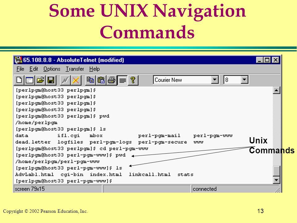 13 Copyright © 2002 Pearson Education, Inc. Some UNIX Navigation Commands Unix Commands