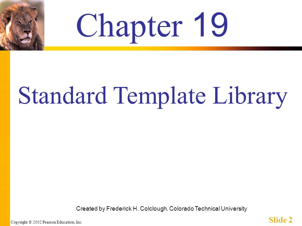 Copyright © 2002 Pearson Education, Inc. Slide 2 Chapter 19 Created by Frederick H.