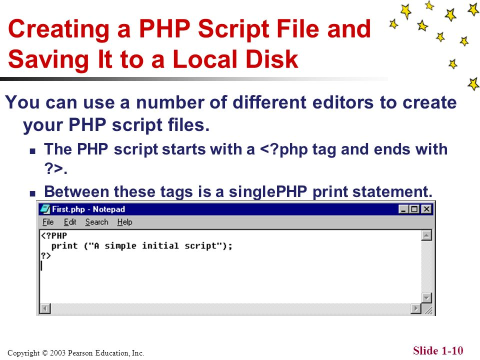 Copyright © 2003 Pearson Education, Inc. Slide 1-9 Exploring the Basic PHP Development Process The basic steps you can use to develop and publish PHP