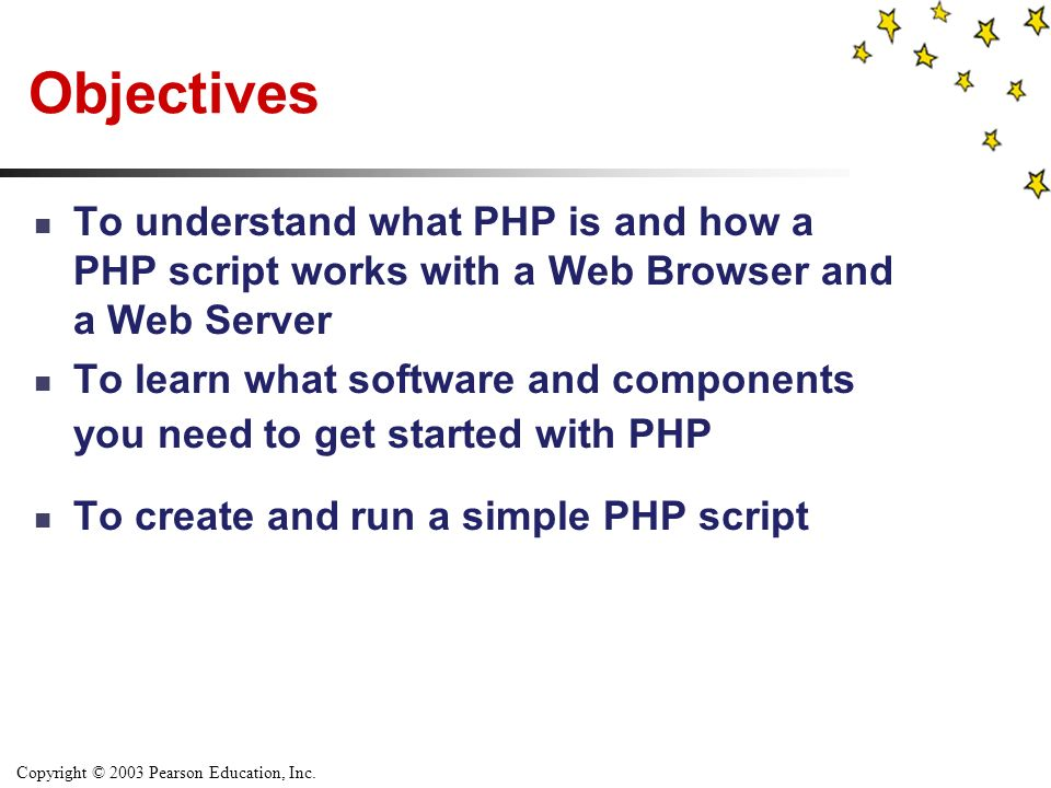 Copyright © 2003 Pearson Education, Inc. Slide 1-2 CHAPTER 1 Introduction to PHP