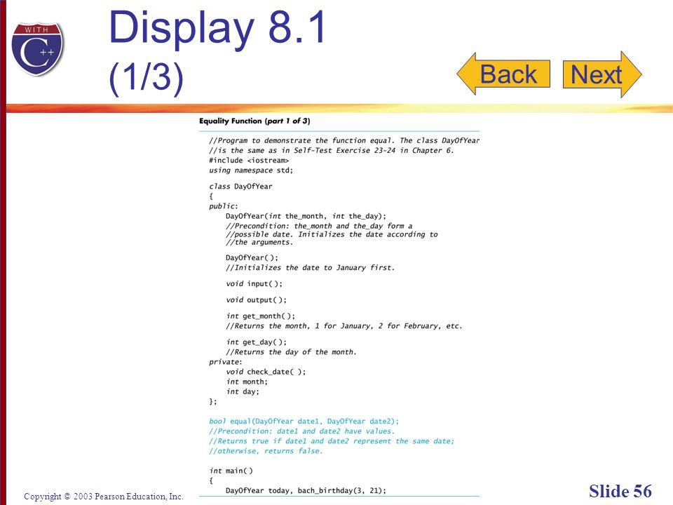 Copyright © 2003 Pearson Education, Inc. Slide 56 Display 8.1 (1/3) Back Next