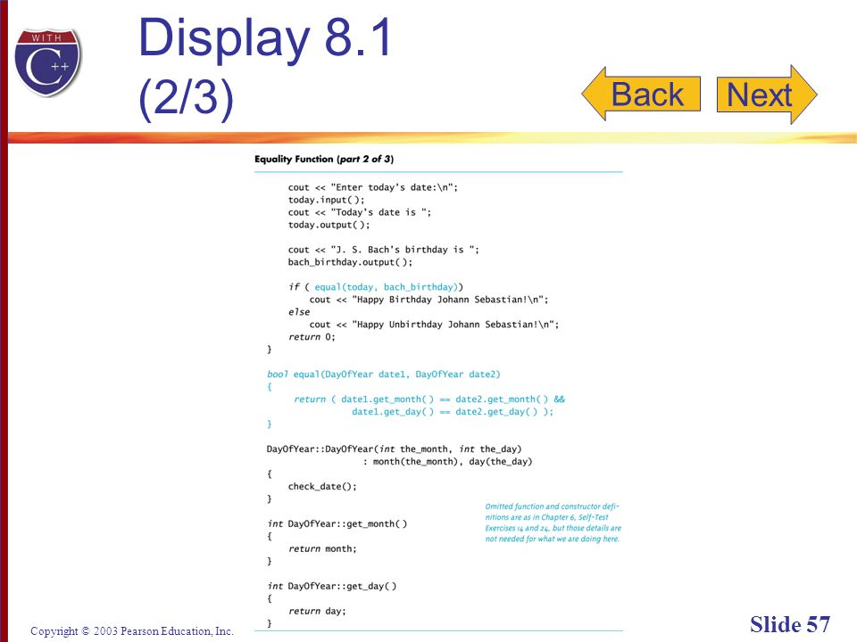 Copyright © 2003 Pearson Education, Inc. Slide 57 Display 8.1 (2/3) Back Next