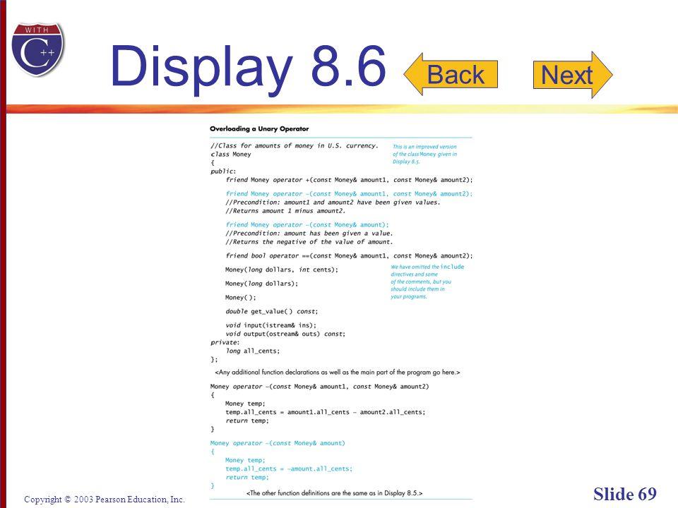 Copyright © 2003 Pearson Education, Inc. Slide 69 Display 8.6 Back Next