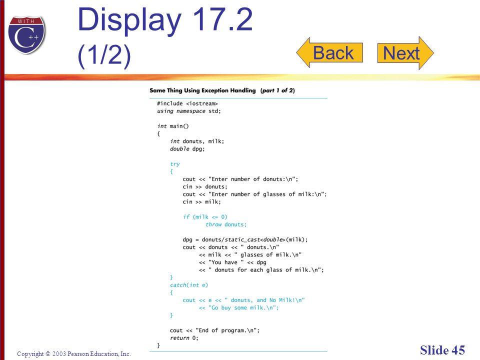 Copyright © 2003 Pearson Education, Inc. Slide 45 Display 17.2 (1/2) Back Next