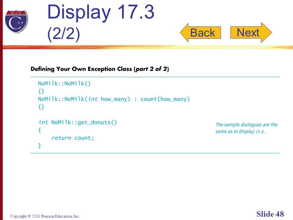 Copyright © 2003 Pearson Education, Inc. Slide 48 Display 17.3 (2/2) Back Next
