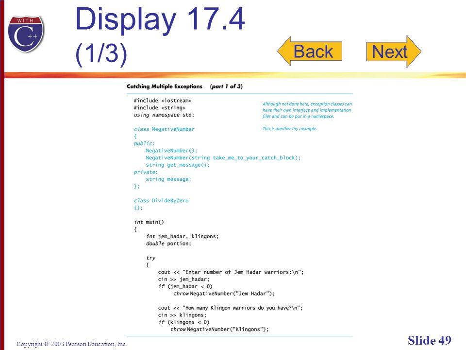Copyright © 2003 Pearson Education, Inc. Slide 49 Display 17.4 (1/3) Back Next