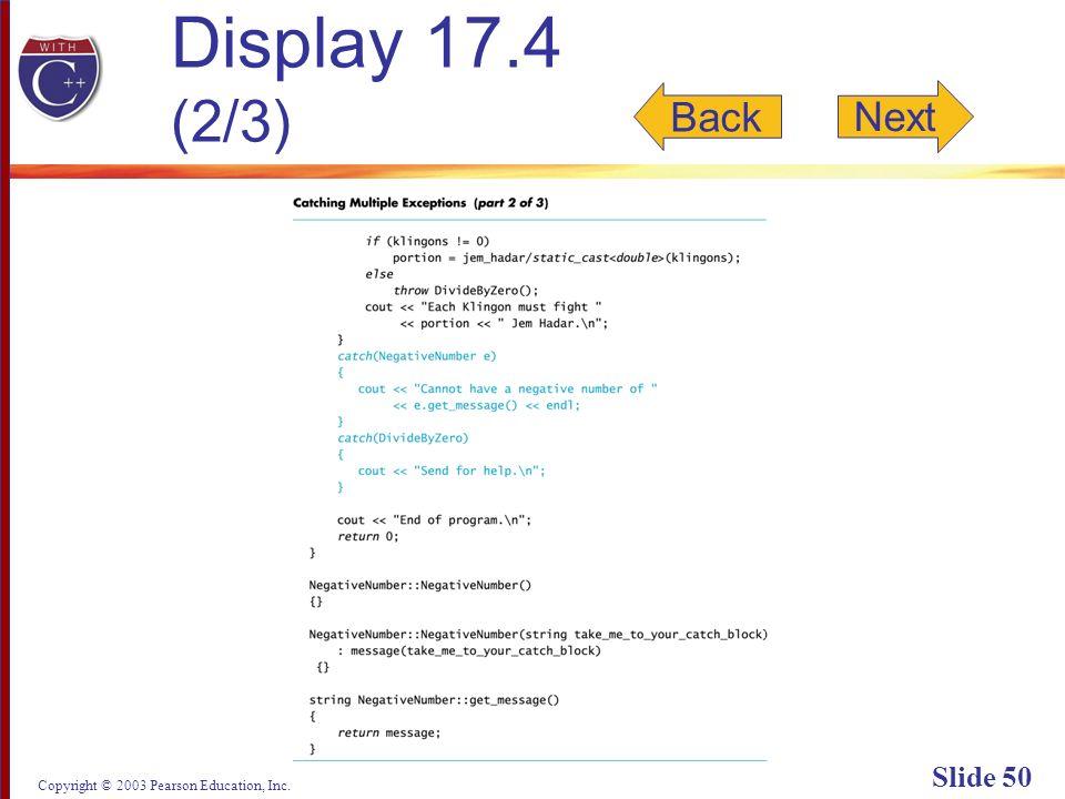 Copyright © 2003 Pearson Education, Inc. Slide 50 Display 17.4 (2/3) Back Next