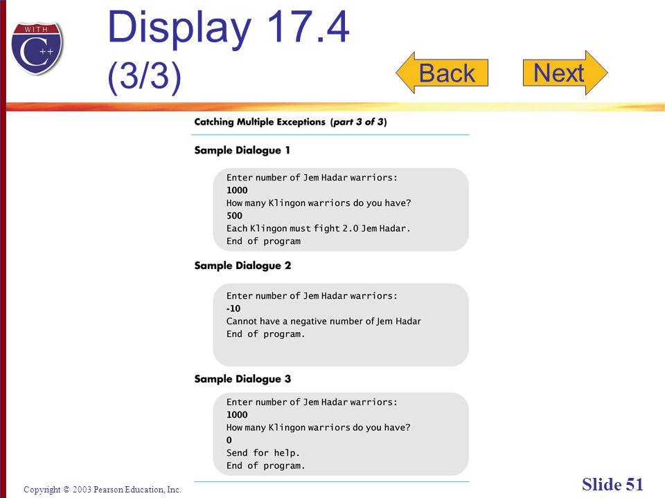 Copyright © 2003 Pearson Education, Inc. Slide 51 Display 17.4 (3/3) Back Next