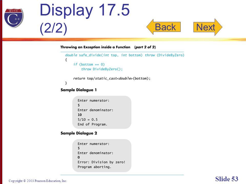 Copyright © 2003 Pearson Education, Inc. Slide 53 Display 17.5 (2/2) Back Next