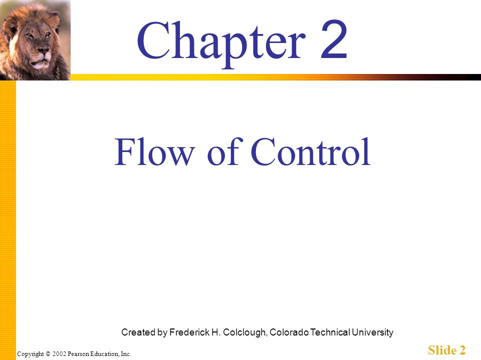 Copyright © 2002 Pearson Education, Inc. Slide 2 Chapter 2 Created by Frederick H.