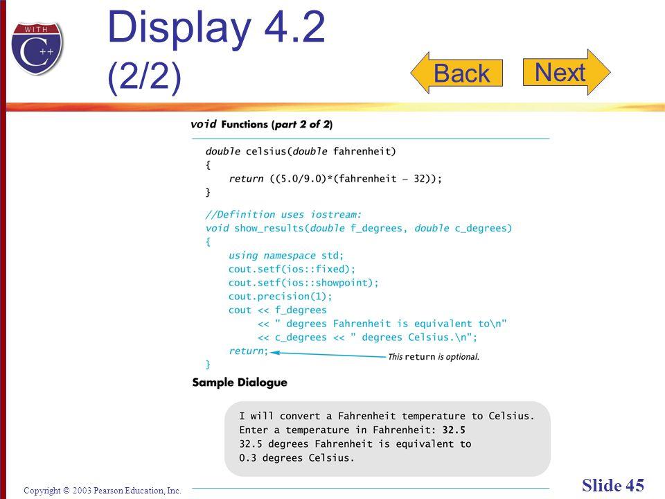 Copyright © 2003 Pearson Education, Inc. Slide 45 Display 4.2 (2/2) Back Next