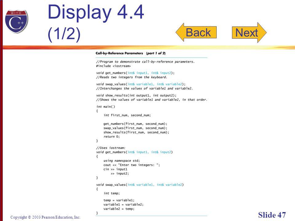 Copyright © 2003 Pearson Education, Inc. Slide 47 Display 4.4 (1/2) Back Next