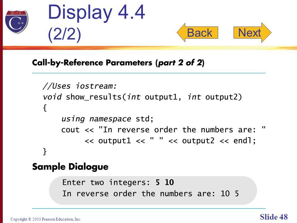 Copyright © 2003 Pearson Education, Inc. Slide 48 Display 4.4 (2/2) Back Next