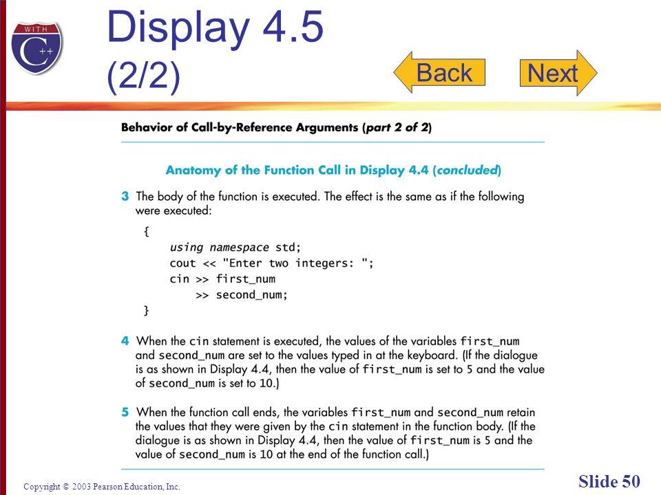 Copyright © 2003 Pearson Education, Inc. Slide 50 Display 4.5 (2/2) Back Next