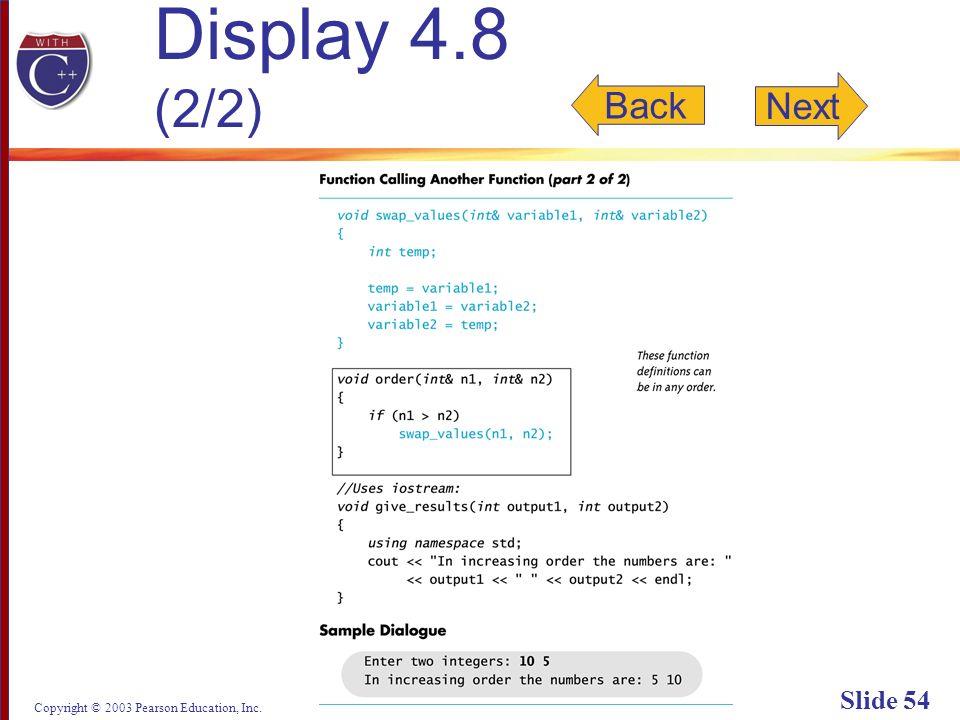 Copyright © 2003 Pearson Education, Inc. Slide 54 Display 4.8 (2/2) Back Next