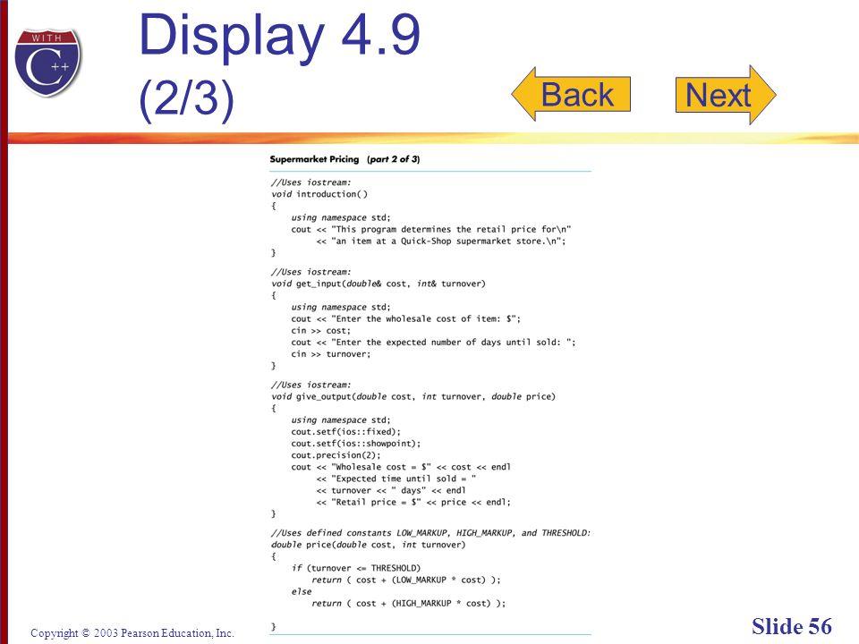 Copyright © 2003 Pearson Education, Inc. Slide 56 Display 4.9 (2/3) Back Next