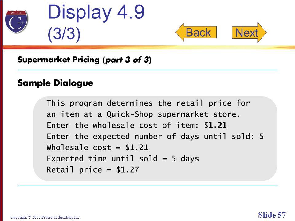Copyright © 2003 Pearson Education, Inc. Slide 57 Display 4.9 (3/3) Back Next