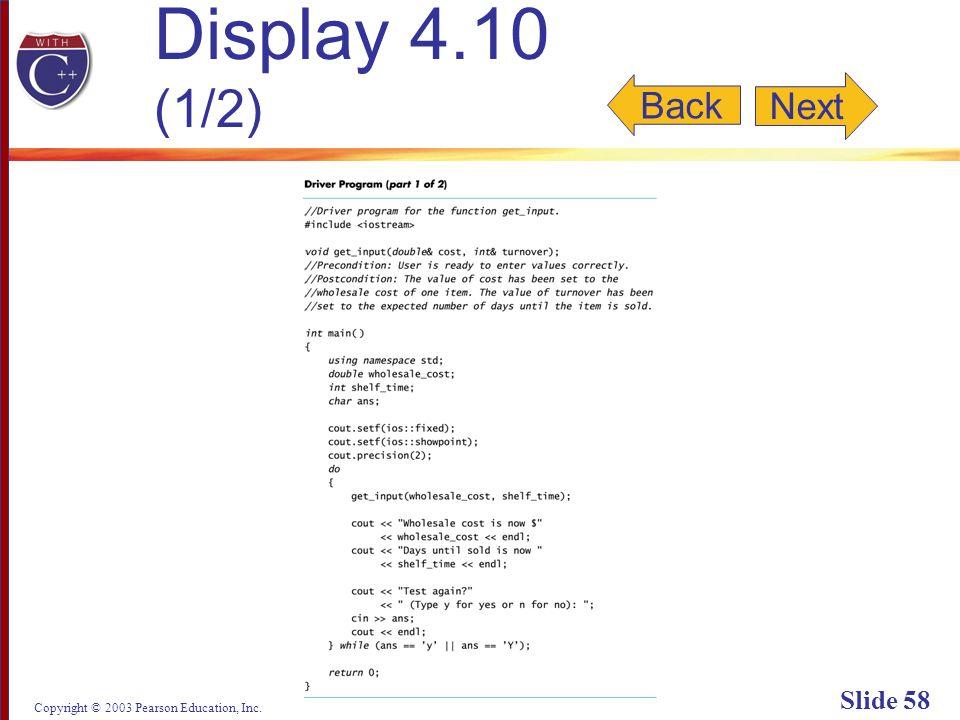 Copyright © 2003 Pearson Education, Inc. Slide 58 Display 4.10 (1/2) Next Back