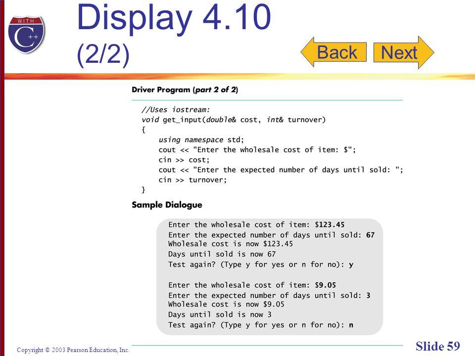 Copyright © 2003 Pearson Education, Inc. Slide 59 Display 4.10 (2/2) Back Next