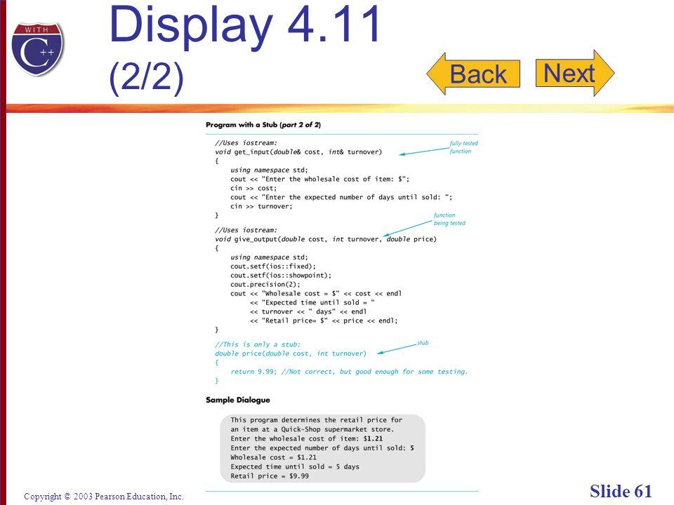 Copyright © 2003 Pearson Education, Inc. Slide 61 Display 4.11 (2/2) Back Next