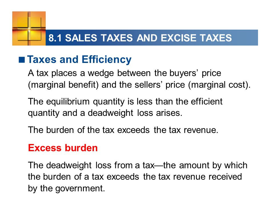 A tax places a wedge between the buyers price (marginal benefit) and the sellers price (marginal cost). The equilibrium quantity is less than the effi
