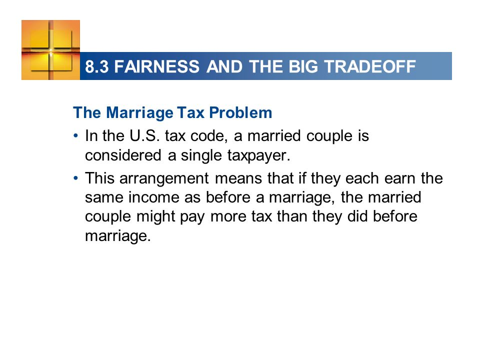 The Marriage Tax Problem In the U.S. tax code, a married couple is considered a single taxpayer. This arrangement means that if they each earn the sam
