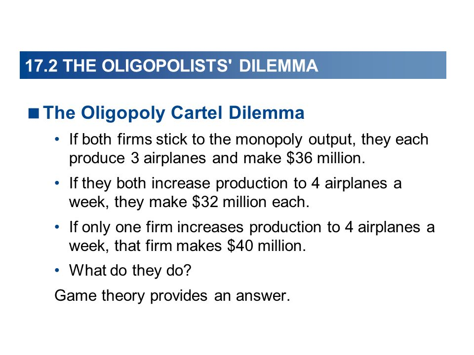 The Oligopoly Cartel Dilemma If both firms stick to the monopoly output, they each produce 3 airplanes and make $36 million.