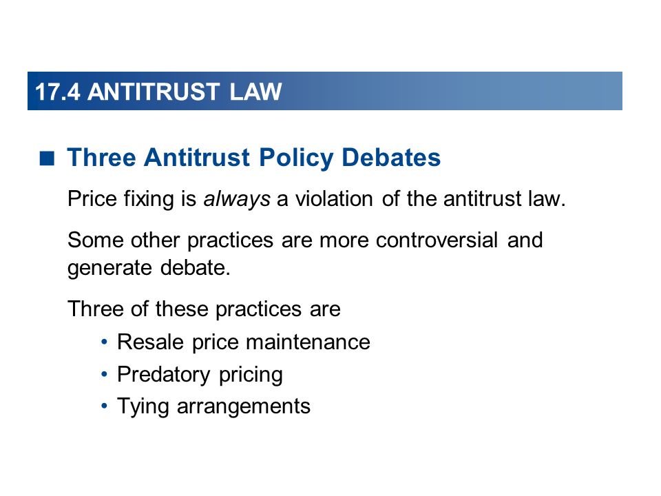 Three Antitrust Policy Debates Price fixing is always a violation of the antitrust law.