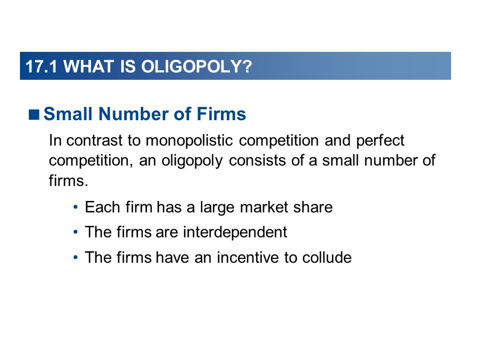 17.1 WHAT IS OLIGOPOLY.