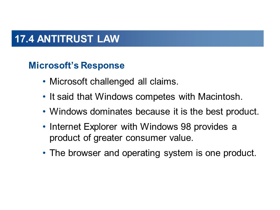 17.4 ANTITRUST LAW Microsofts Response Microsoft challenged all claims.