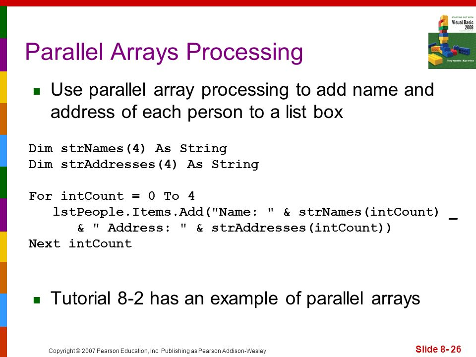 Copyright © 2007 Pearson Education, Inc. Publishing as Pearson Addison-Wesley Use parallel array processing to add name and address of each person to