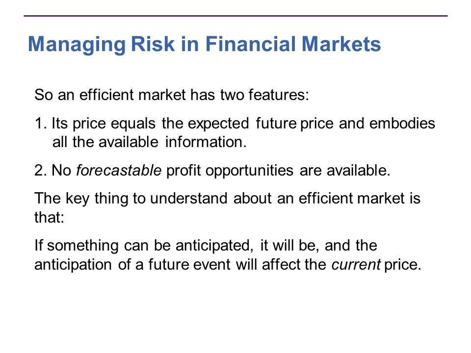 So an efficient market has two features: 1.
