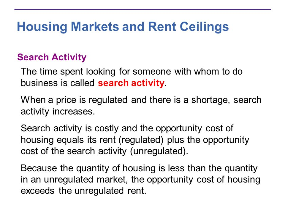 Housing Markets and Rent Ceilings Search Activity The time spent looking for someone with whom to do business is called search activity.