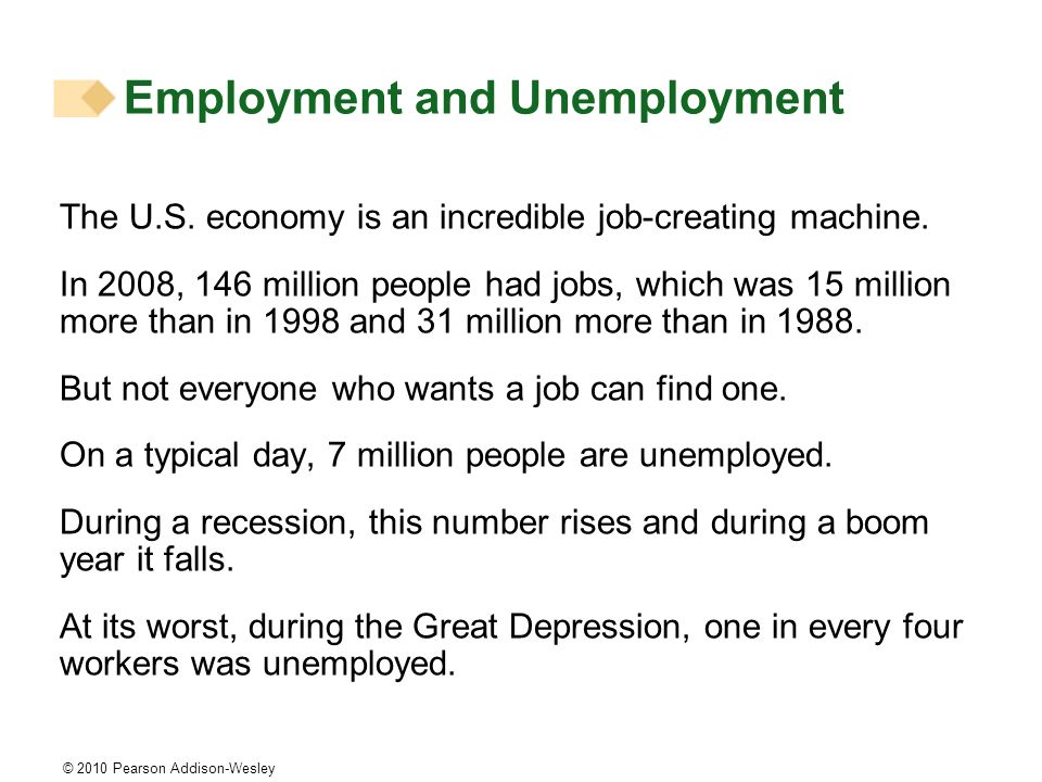 Employment and Unemployment The U.S. economy is an incredible job-creating machine. In 2008, 146 million people had jobs, which was 15 million more th