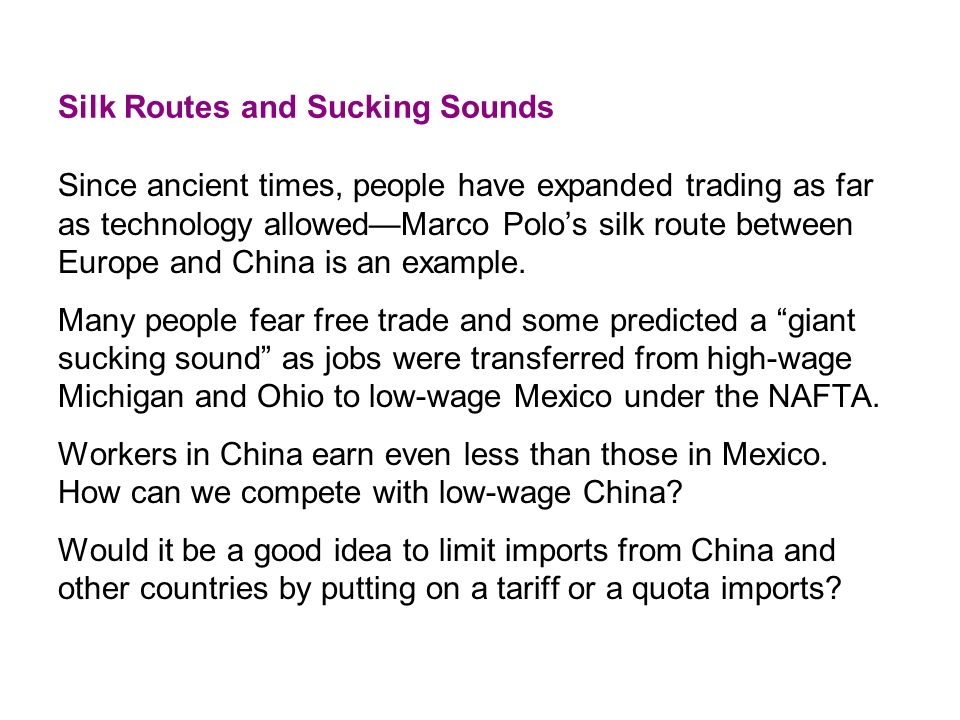 Silk Routes and Sucking Sounds Since ancient times, people have expanded trading as far as technology allowedMarco Polos silk route between Europe and