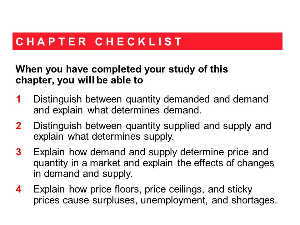 C H A P T E R C H E C K L I S T When you have completed your study of this chapter, you will be able to 1 Distinguish between quantity demanded and demand and explain what determines demand.