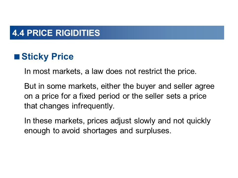Sticky Price In most markets, a law does not restrict the price.
