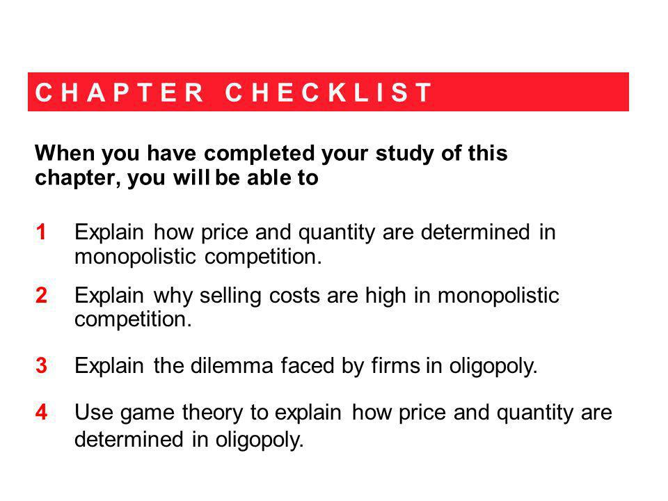 C H A P T E R C H E C K L I S T When you have completed your study of this chapter, you will be able to 1 Explain how price and quantity are determine
